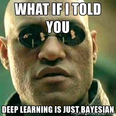 deep learning is bayesian meme